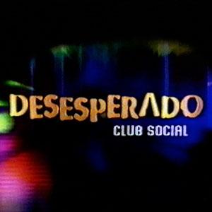 Desesperado Club Social