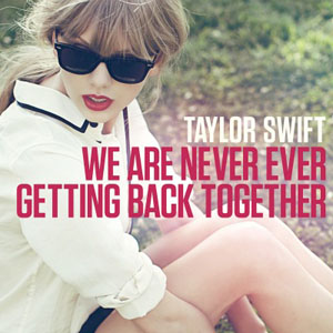 Pochette We Are Never Ever Getting Back Together