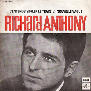 richard anthony jentends siffler le train
